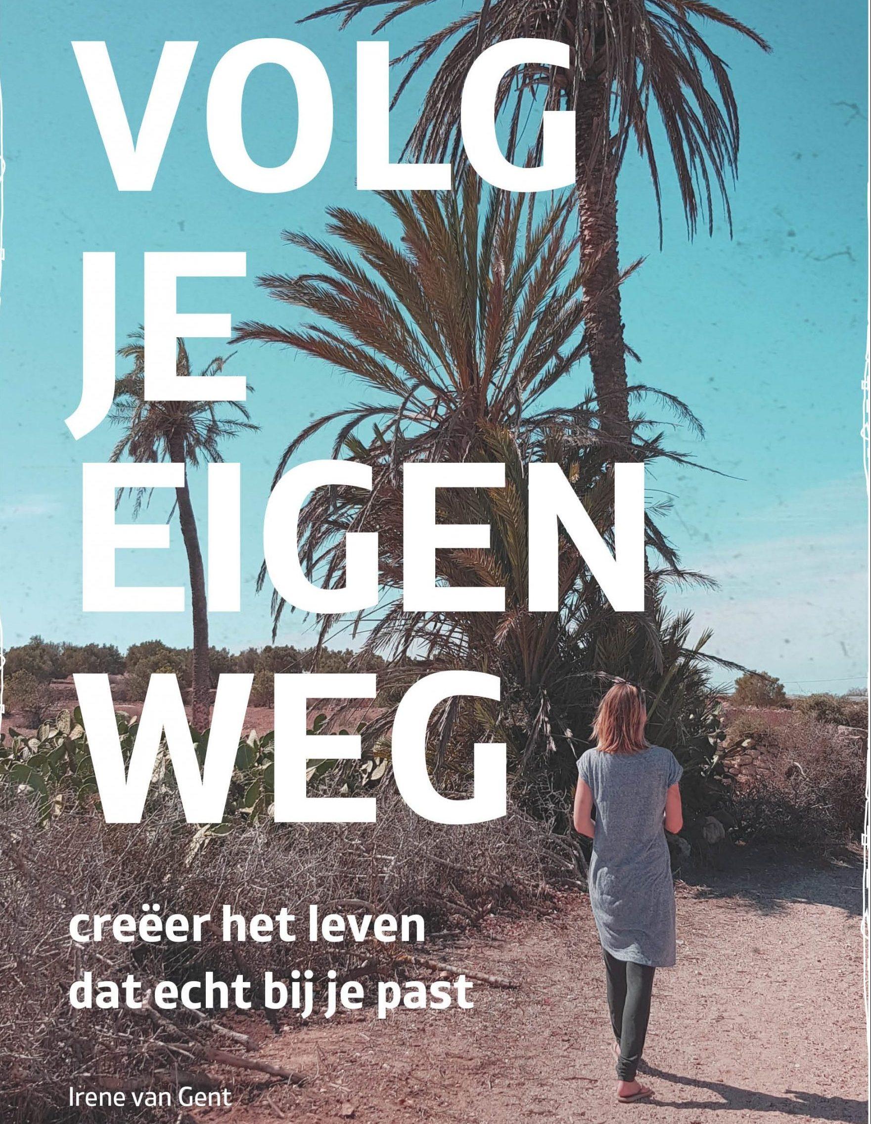 Volg je eigen weg   Irene van Gent   april 2020