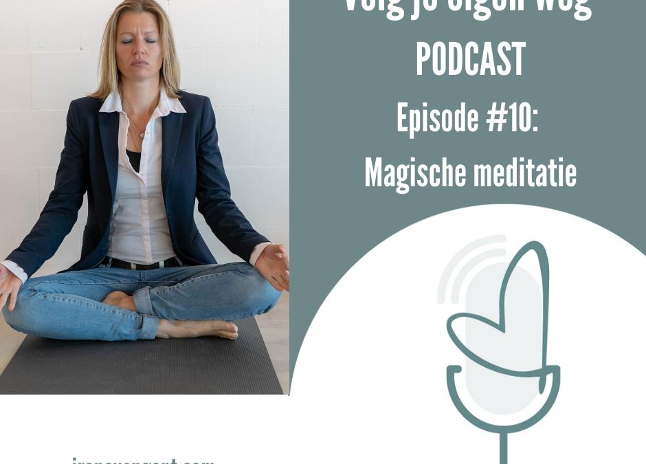 Episode #10 magische meditatie