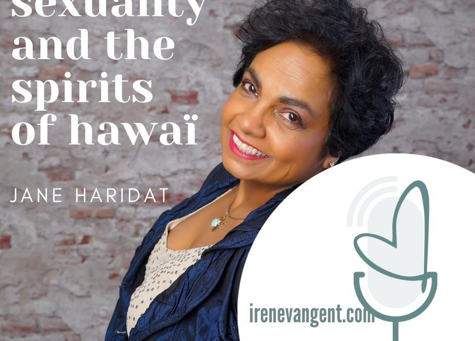 Jane Haridat on sexuality and the spirits of Hawaï